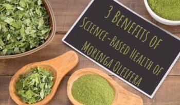 3 Benefits of Science-Based Health of Moringa Oleifera